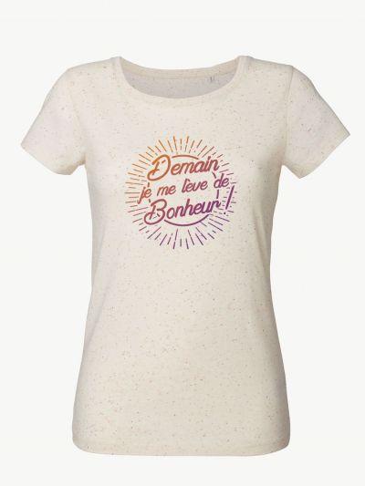 """T-shirt femme """"Demain je me lève de bonheur"""""""