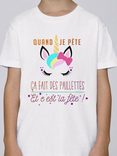 """T-shirt enfant """"Quand je pète, ça fais des paillettes et c'est la fête"""""""