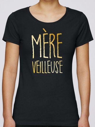 "T-shirt femme ""Mère Veilleuse"""