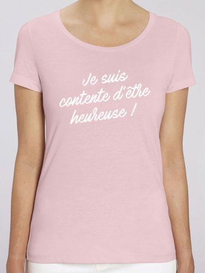 """T-shirt femme """"Je suis contente d'être heureuse"""""""
