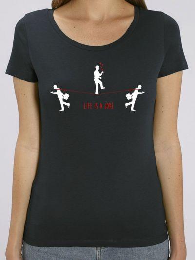 """T-shirt femme """"life is a joke"""""""