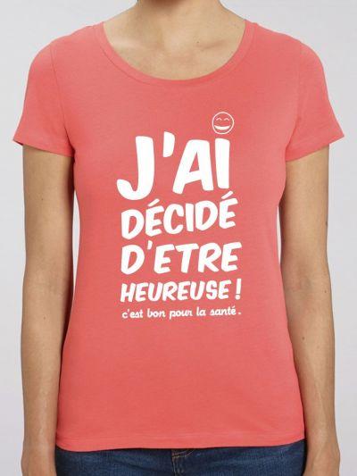 "T-shirt femme ""être heureuse"""