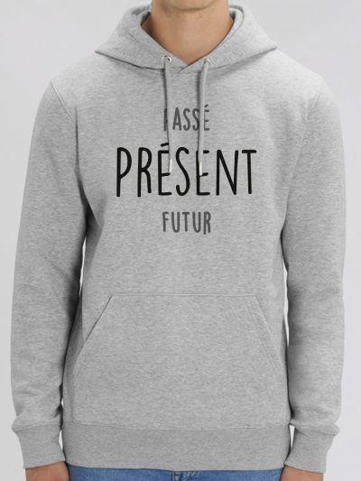 """Sweat homme """"passé PRESENT futur"""""""