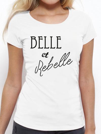 """T-shirt femme """"Belle et rebelle"""""""