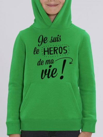 """Sweat enfant """"Je suis le héros de ma vie"""""""