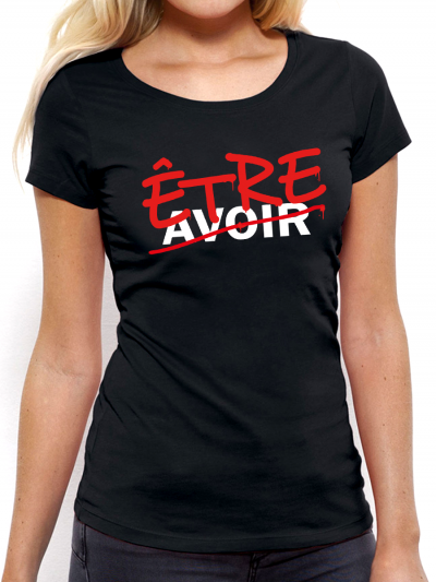 "T-shirt femme ""être avoir"""
