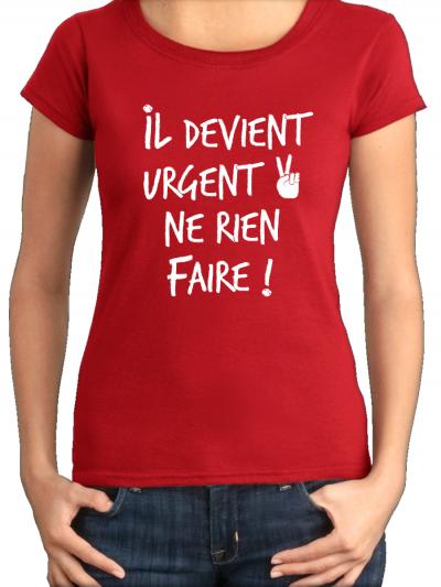 """T-shirt femme """"Il devient urgent"""""""