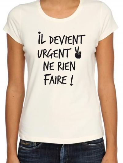 """T-shirt femme """"Il devient urgent noir"""""""