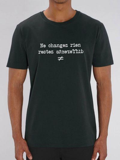 """Tee shirt homme """"Ne changez rien, restez différent"""""""