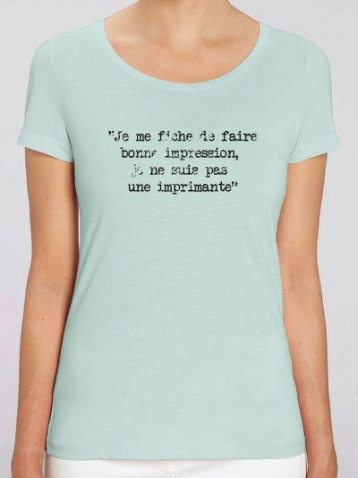 """T-shirt femme BIO """"Je ne suis pas une imprimante"""""""