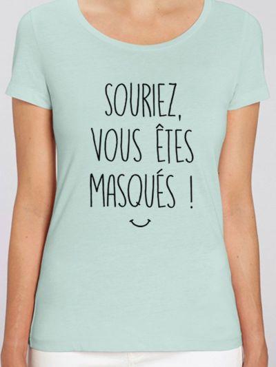 """T-shirt femme BIO """"Souriez, vous êtes masqués !"""" /  Covid 19 Coronavirus"""